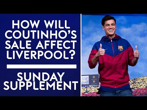How will Coutinho's sale affect Liverpool?   Sunday Supplement   7th January   Full Show