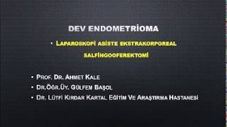 Laparoscopy Assisted Salphingoopherectomy Due to Huge Endometrioma
