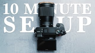 SONY a6400 | 10 MINUTE SETUP GUIDE FOR PHOTO + VIDEO!
