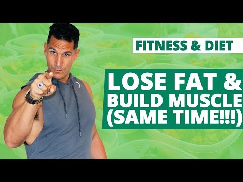 Lose Fat And Build Muscle SIMULTANEOUSLY?