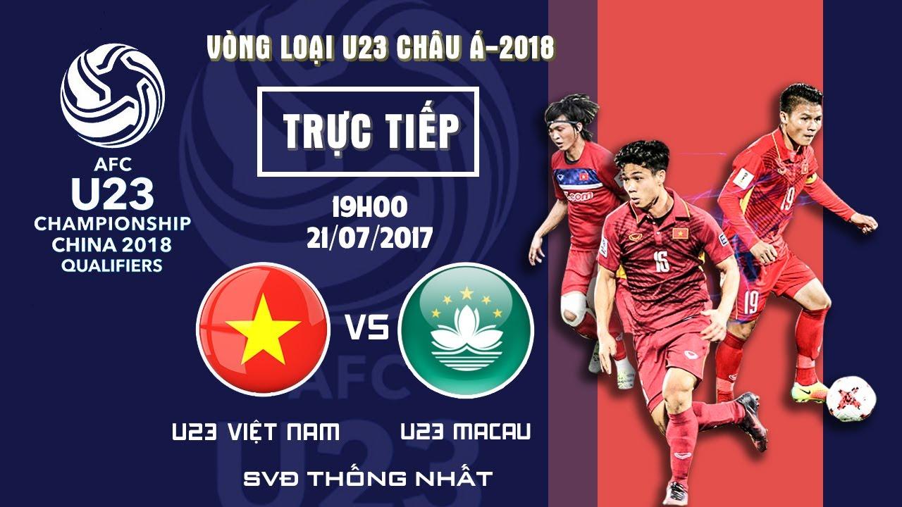 Xem lại: U23 Macao vs U23 Việt Nam