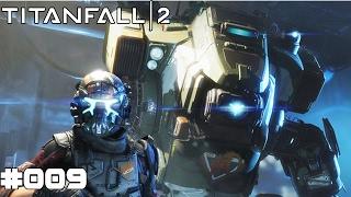 TITANFALL 2 | #009 BT wirft mich!? | Let's Play Titanfall 2 (Deutsch/German)