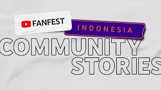Community Stories (Presented by RANS ENTERTAINMENT) | YouTube FanFest Indonesia 2020