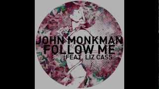 John Monkman - Follow Me feat. Liz Cass