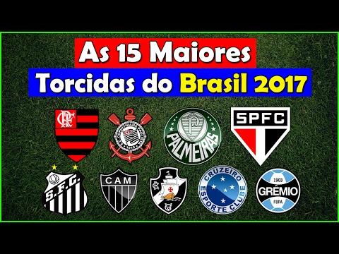 ⚽ 15 Maiores Torcidas do BRASIL Em 2017