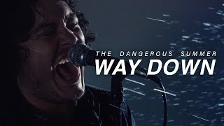 Смотреть клип The Dangerous Summer - Way Down