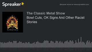 Bowl Cuts, OK Signs And Other Racist Stories