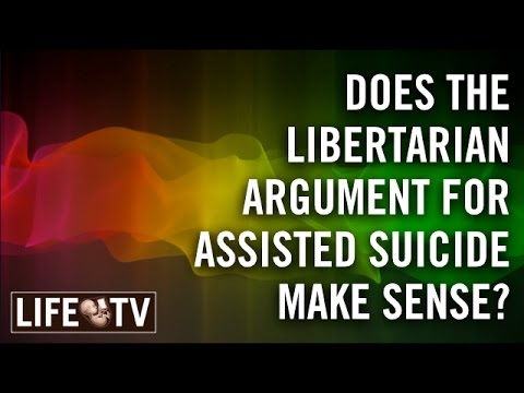 Does the libertarian argument for assisted suicide make sense?
