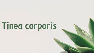 Tinea corporis | Symptoms | Causes | Treatment | Diagnosis aptyou.in