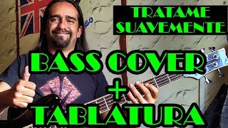 Tratame Suavemente – Soda Stereo - Bass Cover + Tablatura