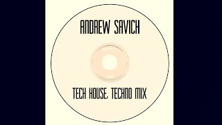Andrew Savich Tech House Techno mix