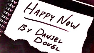 Daniel Dovel - Happy Now [Lyric Video]