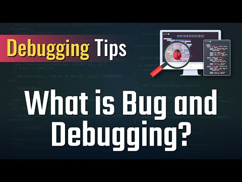 Debugging Tips - What is bug and debugging?