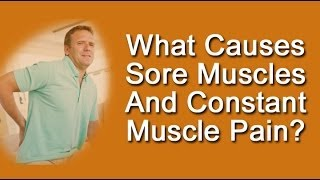 What Causes Sore Muscles And Constant Muscle Pain