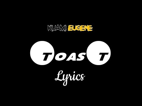 kuami-eugene---toast-(-official-lyrics-)