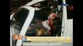 DUAS MORTES VIOLENTAS DURANTE A NOITE DE ONTEM NA ZONA NORTE DE NATAL