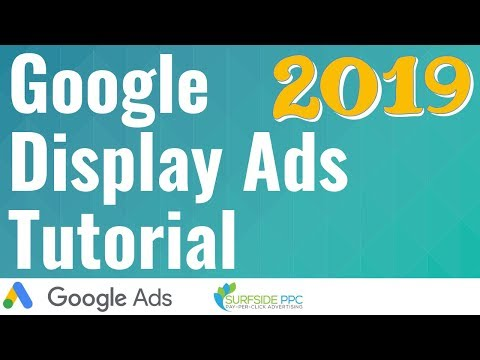 Google Display Ads Tutorial 2019 - Create Google Display Network Advertising Campaigns Mp3