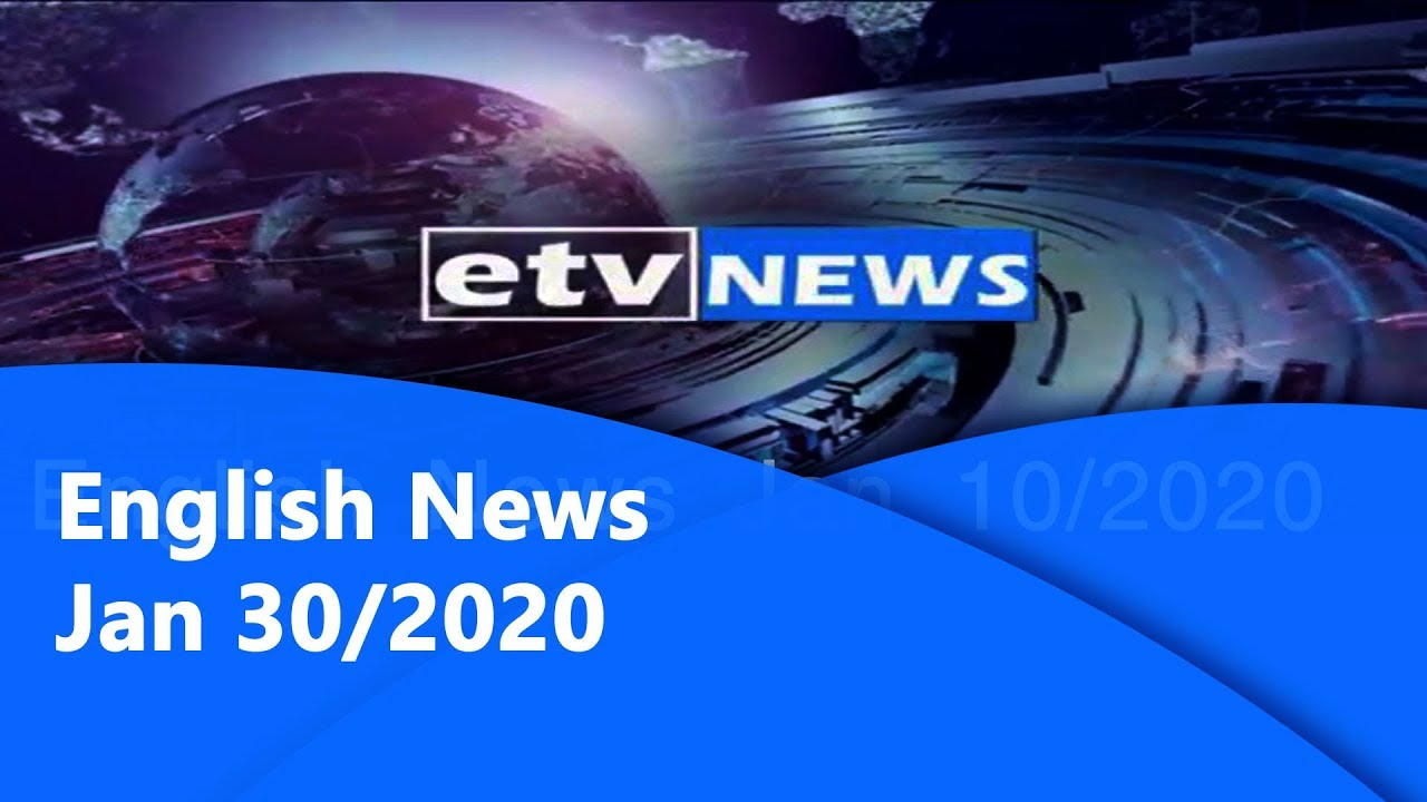 English News Jan,30/2020 6፡00  |etv