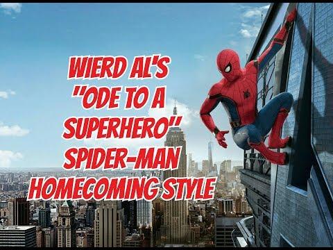 """Wierd Al"" Yankovic - Ode To A Superhero - Spider-Man Homecoming Style"