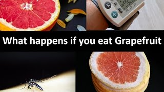 What happens if you eat grapefruit?