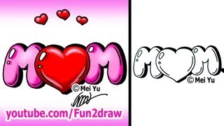 Draw Mom with a Heart Graffiti Bubble Letters - EASY