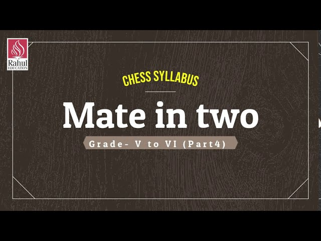 Digital Chess Classes for Learners Grade- V to VI   Part-4   Mate in two