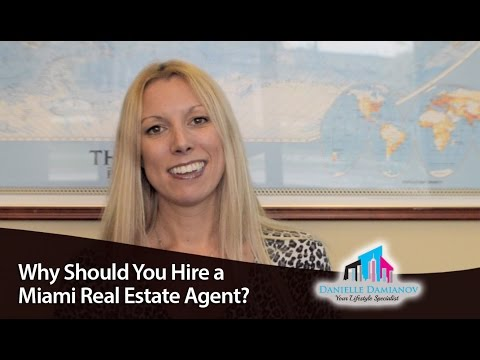 Miami Real Estate Agent: Why should you hire an agent?
