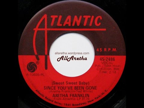 Aretha Franklin - (Sweet Sweet Baby) Since You've Been Gone / Ain't No Way - 7