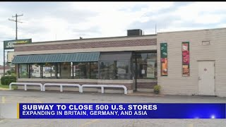 Subway to close about 500 restaurants