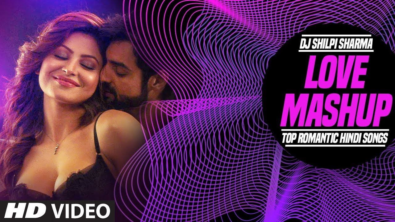 Love Mashup | Top Romantic Hindi Songs | DJ Shilpi Sharma | T-Series