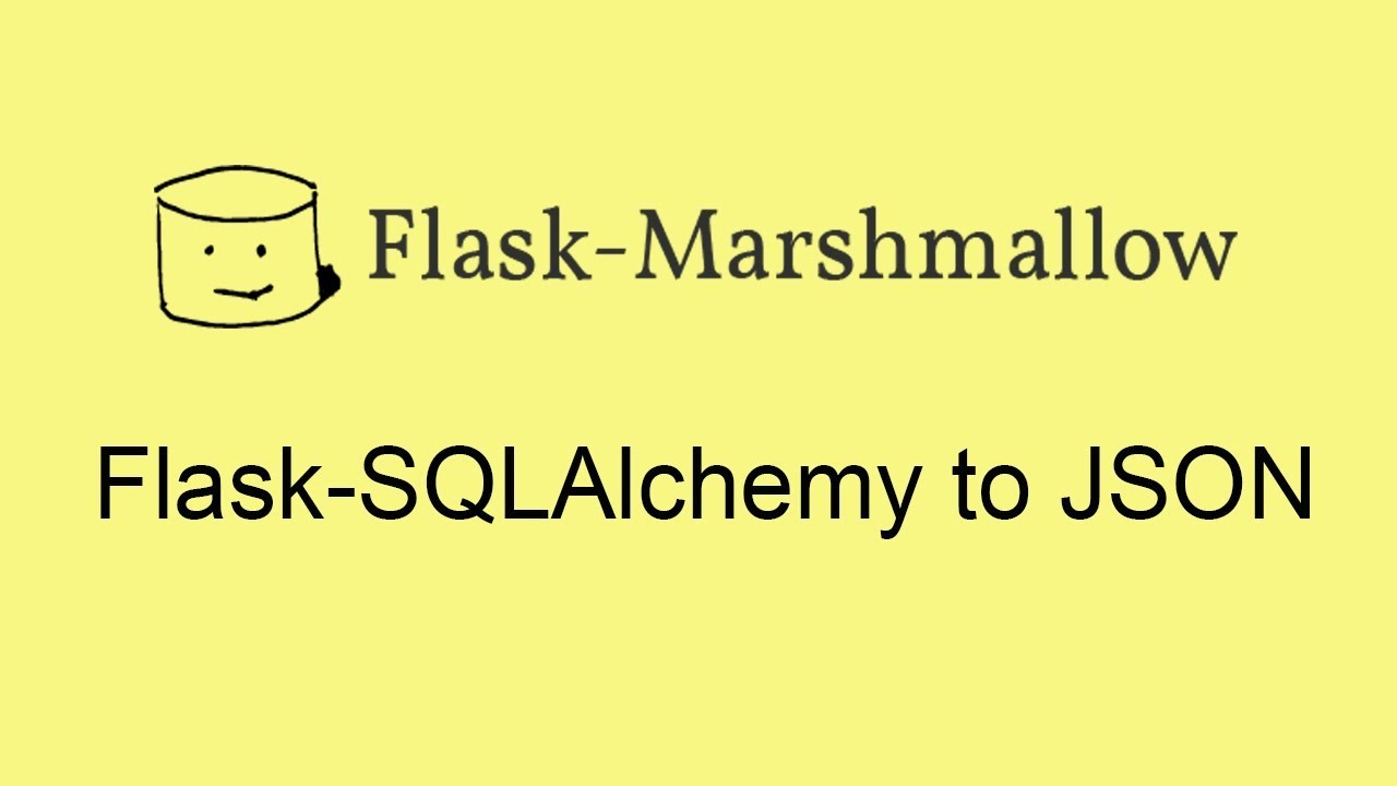 Converting Flask-SQLAlchemy to JSON With Flask-Marshmallow