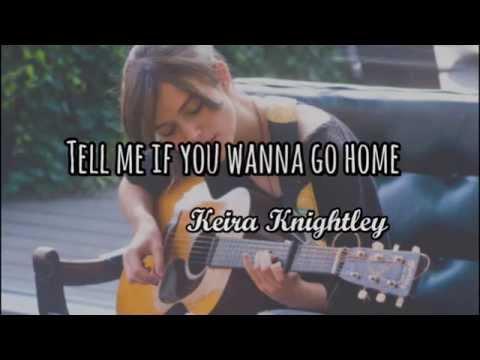 Keira Knightley - Tell me if you wanna go home (Subtitulada al Español)