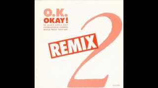 Download O.K. - OKAY! (RE-MIXED MEDIA EDIT) (℗1988) MP3 song and Music Video