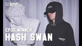 New Era x MIC SWG [BPM] - EP05. Hash Swan (해쉬스완)편 WINNER