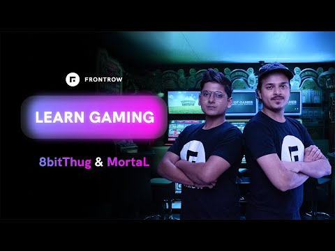 Learn Gaming on @FrontRow  | MortaL & Thug | Official Trailer