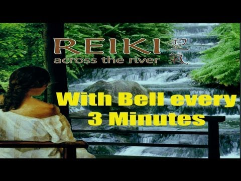 Reiki Music (With Bell Every 3 Minutes)