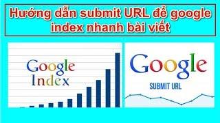Hướng dẫn submit URL để google index nhanh bài viết