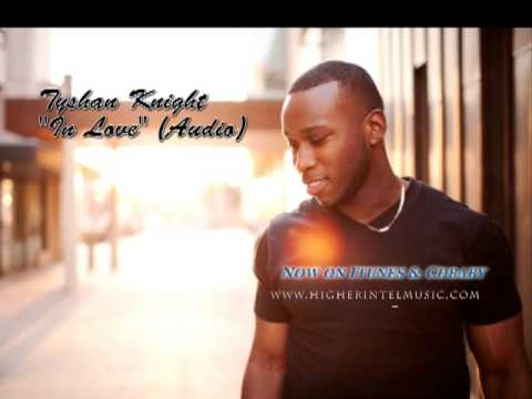 **New Gospel Music Neo-Soul 2014** In Love (Audio) --Tyshan Knight