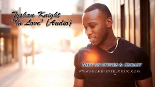 **New Gospel Music Neo-Soul 2014** In Love (Audio) --Tyshan Knight