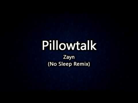 Pillowtalk - Zayn (No Sleep Remix) lyrics