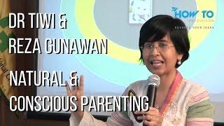 Dokter Spesialis Anak - Dr Titwi & Reza Gunawan - Natural & Conscious Parenting 1