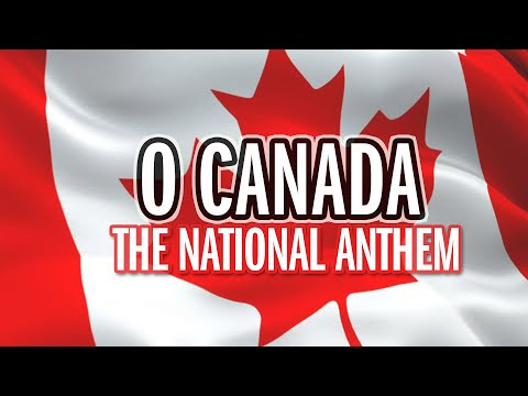 O Canada  National Anthem  Song & Lyrics  HQ