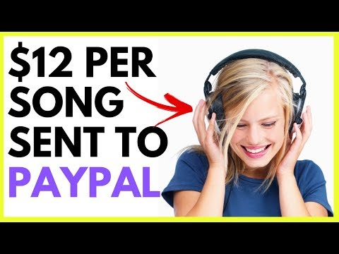 GET PAID $12 PER SONG - EASY PAYPAL MONEY