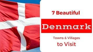 7 Beautiful Towns and Villages to Visit in Denmark