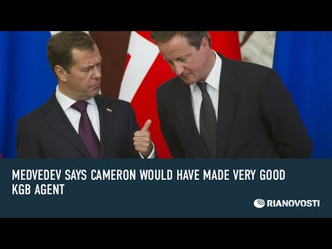 Medvedev says Cameron would have made very good KGB agent