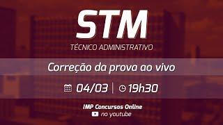 STM - 2018 - Correção da Prova - Técnico Administrativo