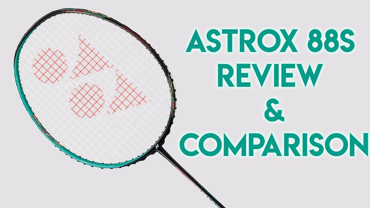 2018 Yonex Astrox 88 S Badminton Racket Review And Comparison Between Arcsaber 11 And Jetspeed 12 Youtube