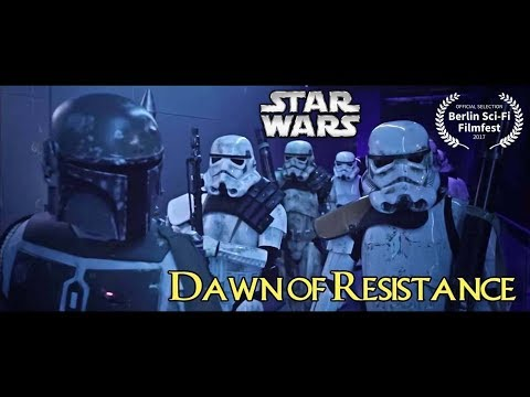 Star Wars Fan Film - Dawn of Resistance
