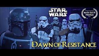 Star Wars Fan Film - Dawn of Resistance