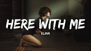 Elina - Here With Me (Lyrics)